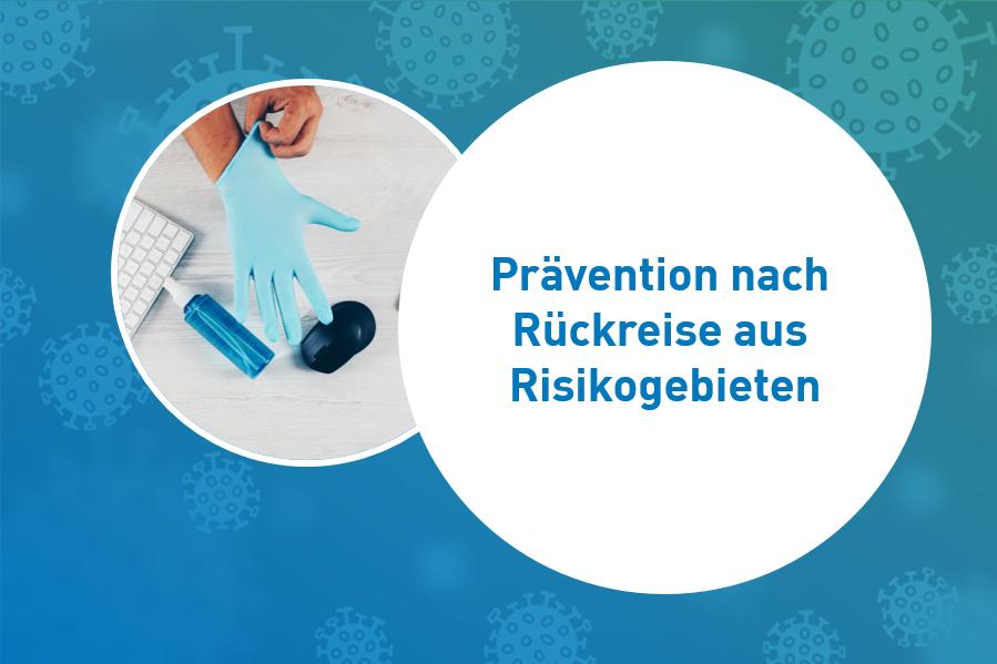 Prävention nach Rückreise aus Risikogebieten